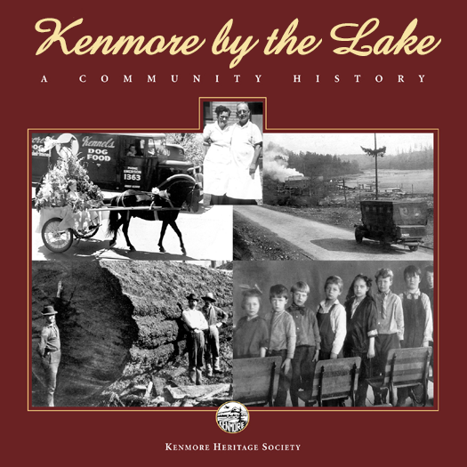 Kenmore by the Lake: A Community History is published by Kenmore Heritage Society